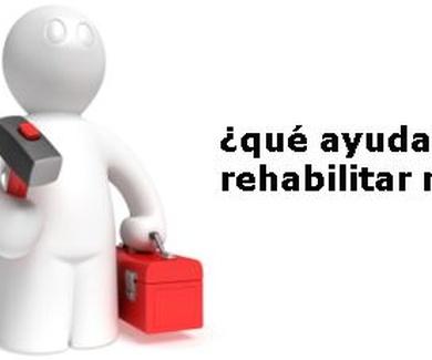 ¿Qué ayudas hay para rehabilitar mi casa?