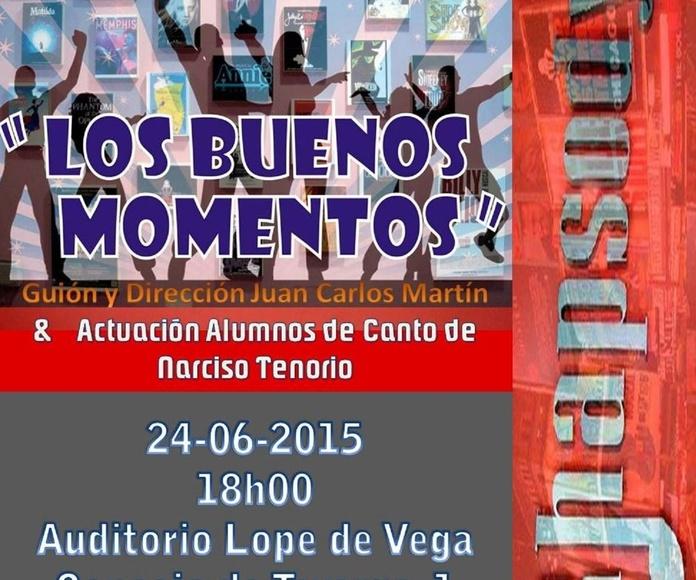 """Músical """"LOS BUENOS MOMENTOS"""" y Actuación Alumnos CANTO de Narciso Tenorio - Auditorio Lope de Vega - 24 junio 2015"""