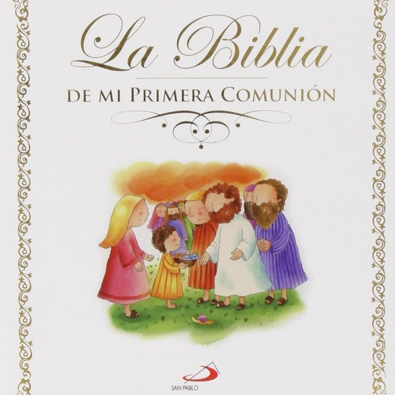 La Biblia de Mi Primera Comunión. Ed. SAN PABLO