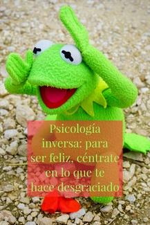 Psicología inversa: para ser feliz, céntrate en lo que te hace desgraciado