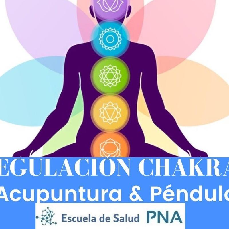 Regulación de Chakras con Acupuntura & Péndulo: Cursos Consultas de Escuela de Salud PNA