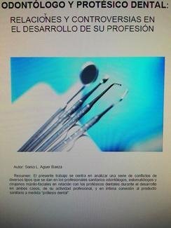 ODONTÓLOGO Y PROTÉSICO DENTAL, RELACIÓN Y CONTROVERSIA EN SU PROFESIÓN POR SONIA L. AGUER BAEZA