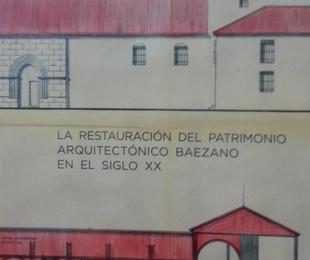 BAEZA RESTAURADA LA RESTAURACIÓN DEL PATRIMONIO ARQUITECTÓNICO BAEZANO