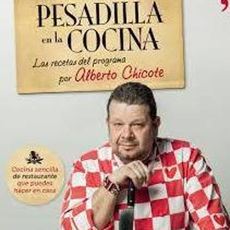 PESADILLA EN LA COCINA - LAS RECETAS DE ALBERTO CHICOTE