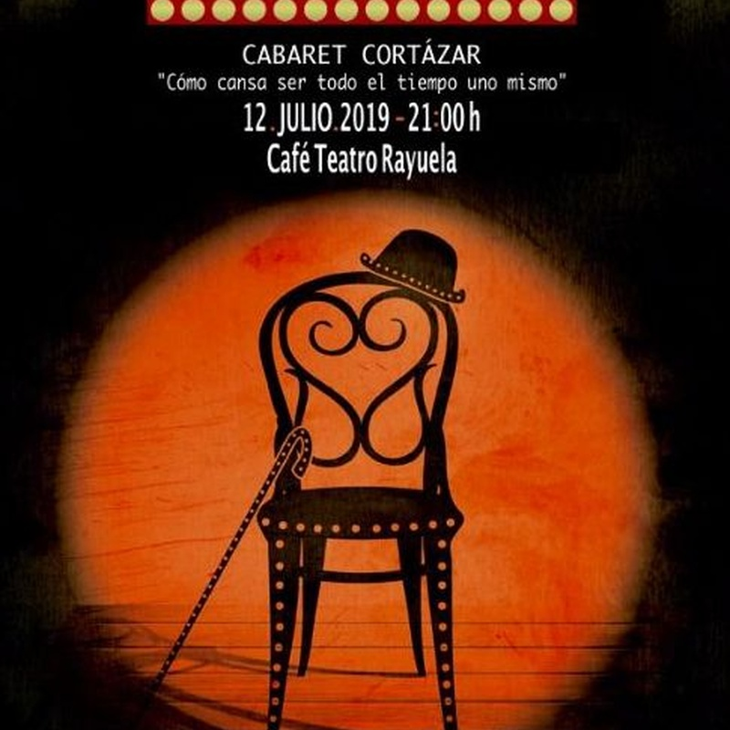 CABARET CORTÁZAR: Programación de Café Teatro Rayuela