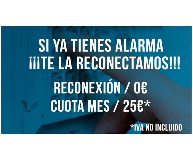 Si ya tienes alarma, reconexión gratuita y cuota de 25€ mes
