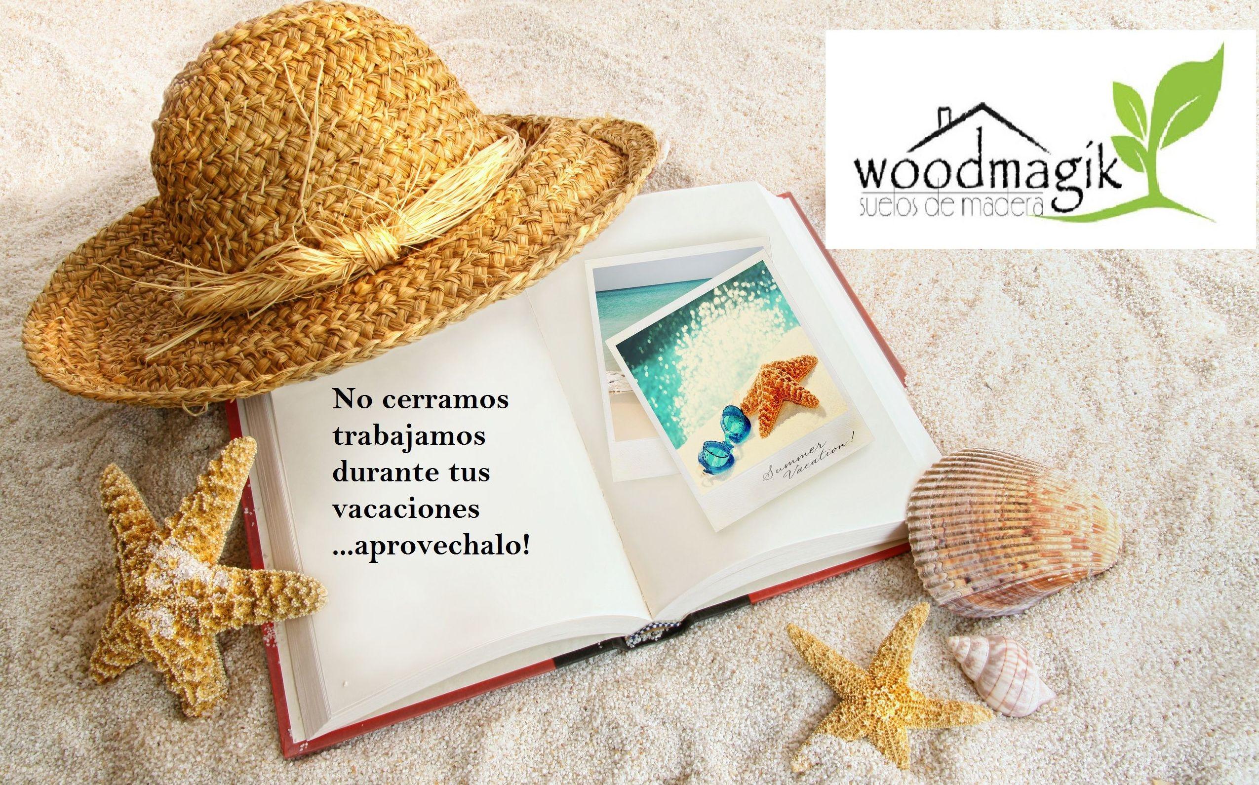 Woodmagik no cierra por vacaciones