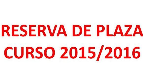 PLAZO DE RESERVA 2015/2016 -  ALUMNOS NUEVOS