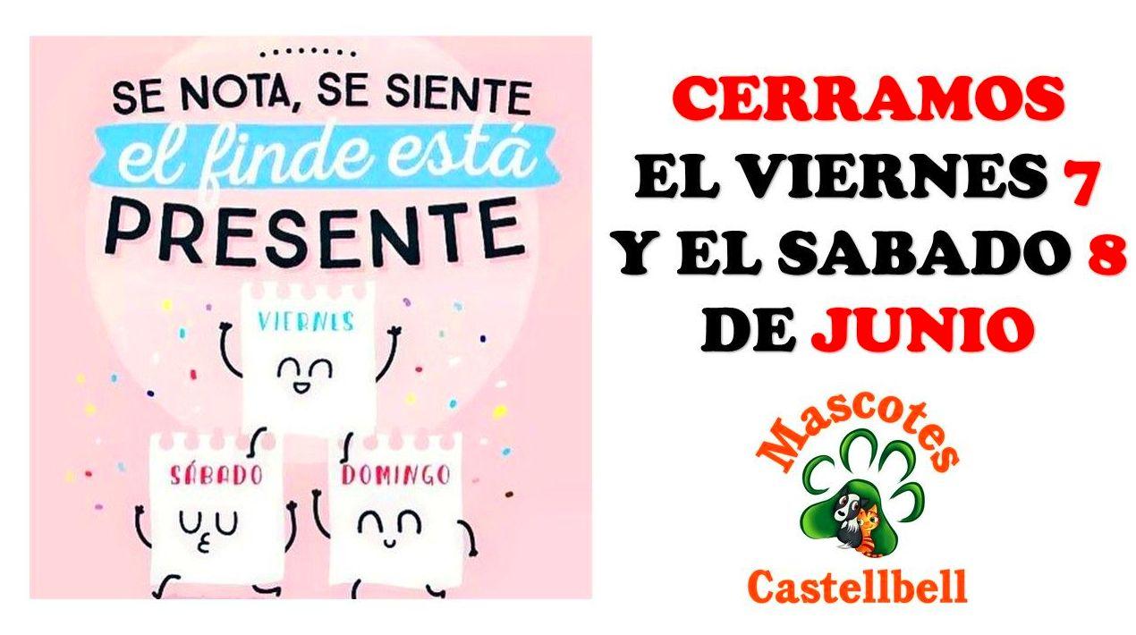 CERRAMOS EL 7 Y EL 8 DE JUNIO en Mascotes Castellbell