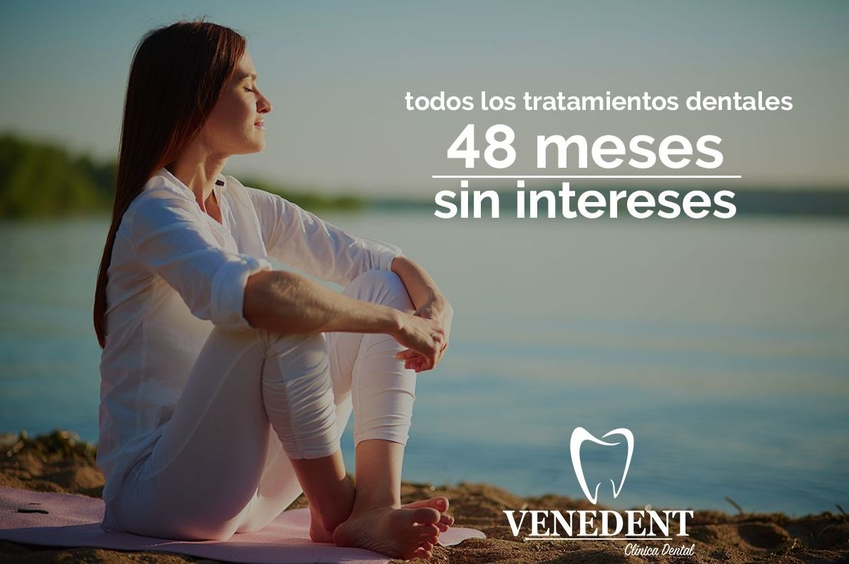 Financiación hasta en 48 meses sin intereses: Tratamientos de Clínica Dental Venedent