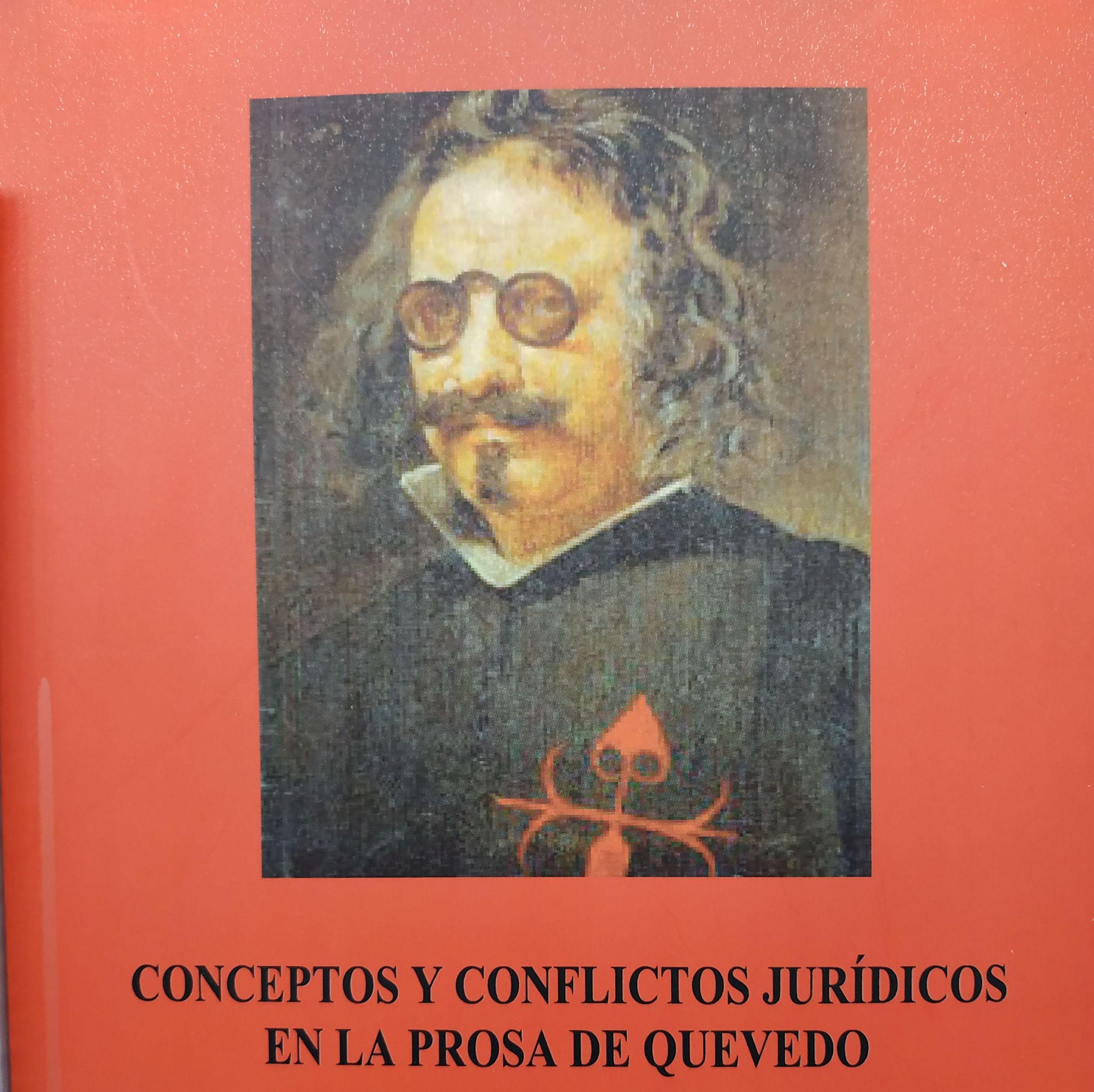 CONCEPTOS Y CONFLICTOS JURÍDICOS EN LA PROSA DE QUEVEDO : SECCIONES de Librería Nueva Plaza Universitaria