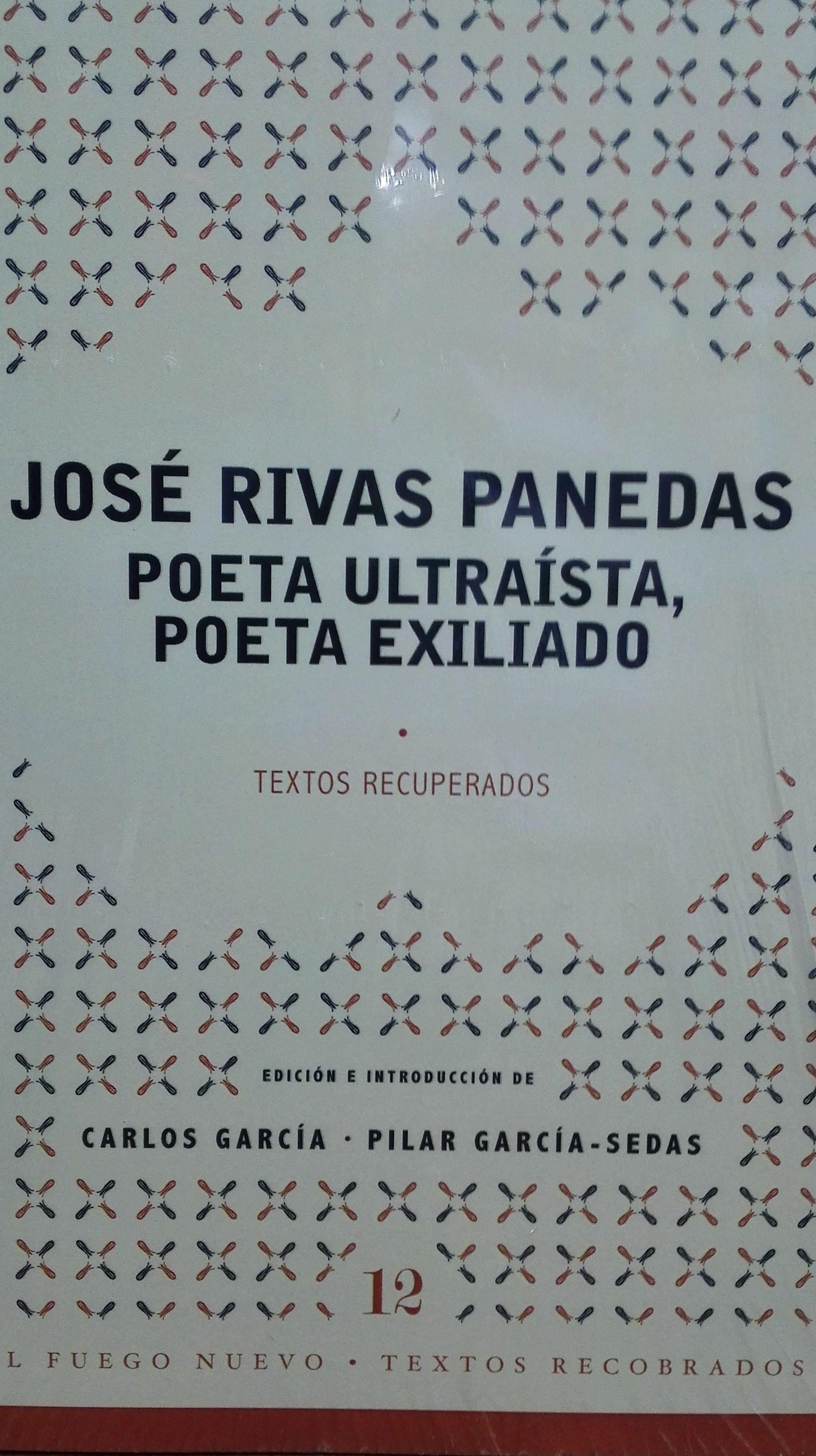 José Rivas Panedas  Poeta ultraísta, poeta exiliado
