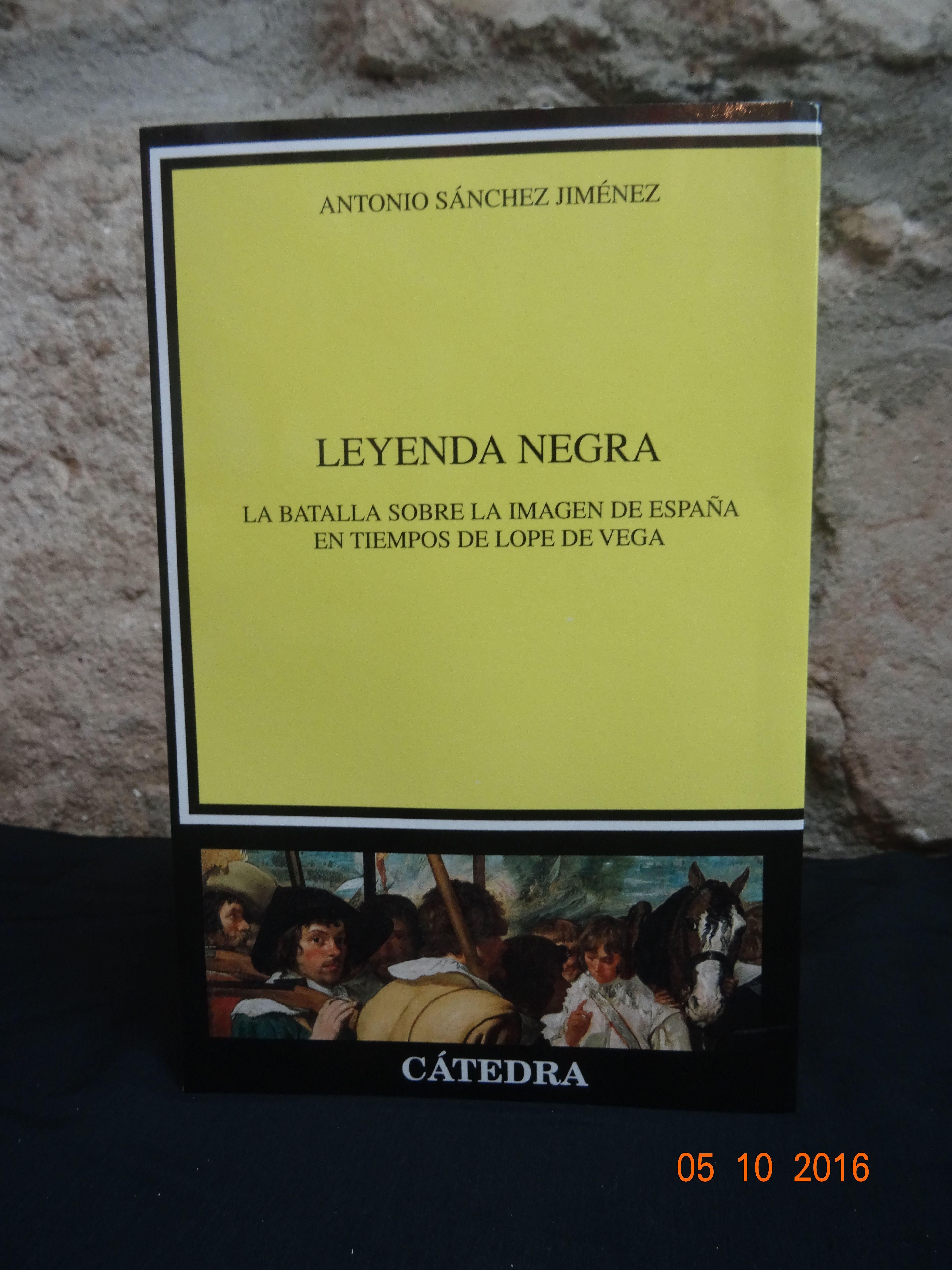 Leyenda Negra,batalla sobre la imagen de España en tiempos de Lope de Vega: SECCIONES de Librería Nueva Plaza Universitaria