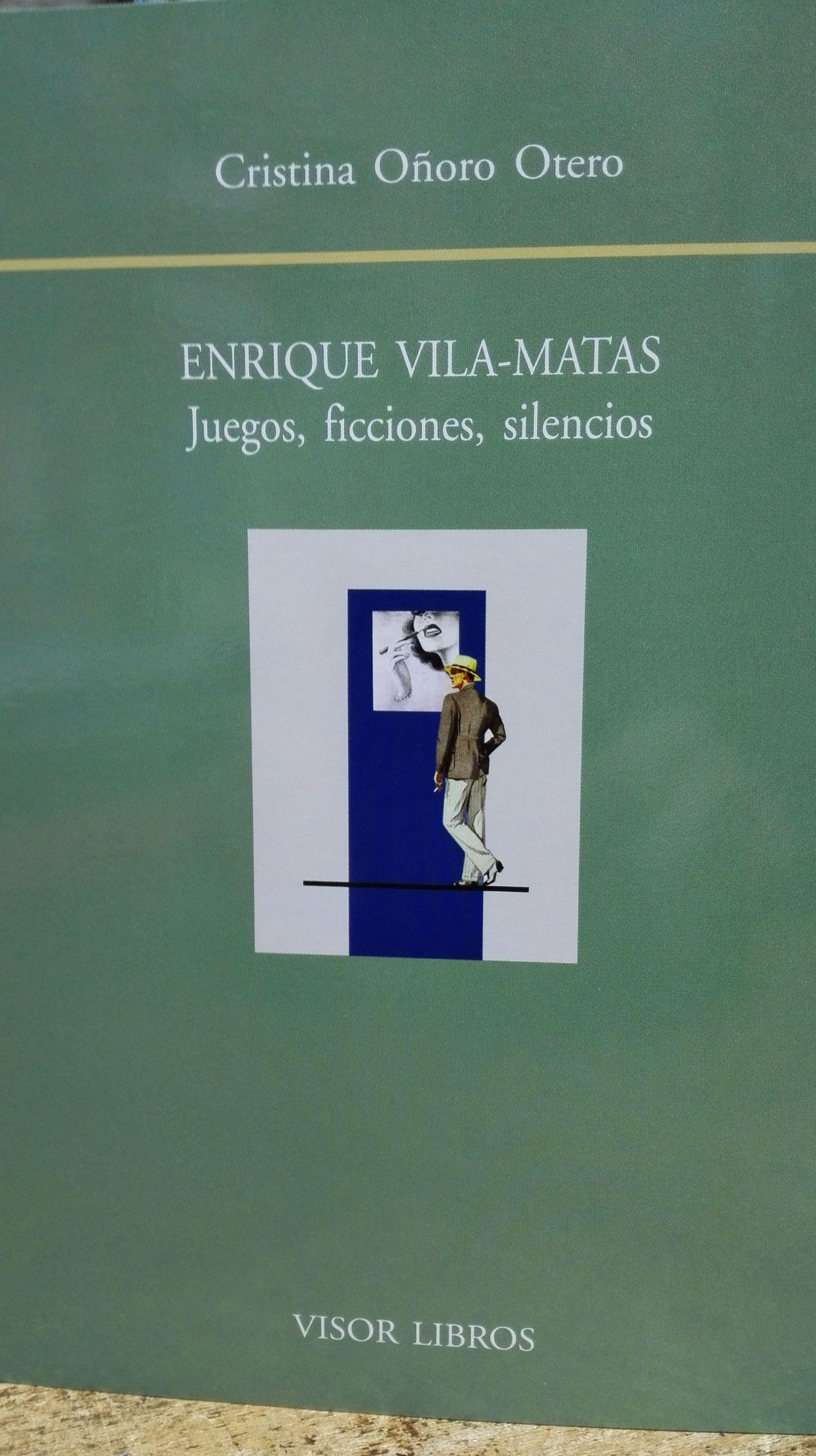 Enrique Vila-Matas, juegos ,ficciones, silencios