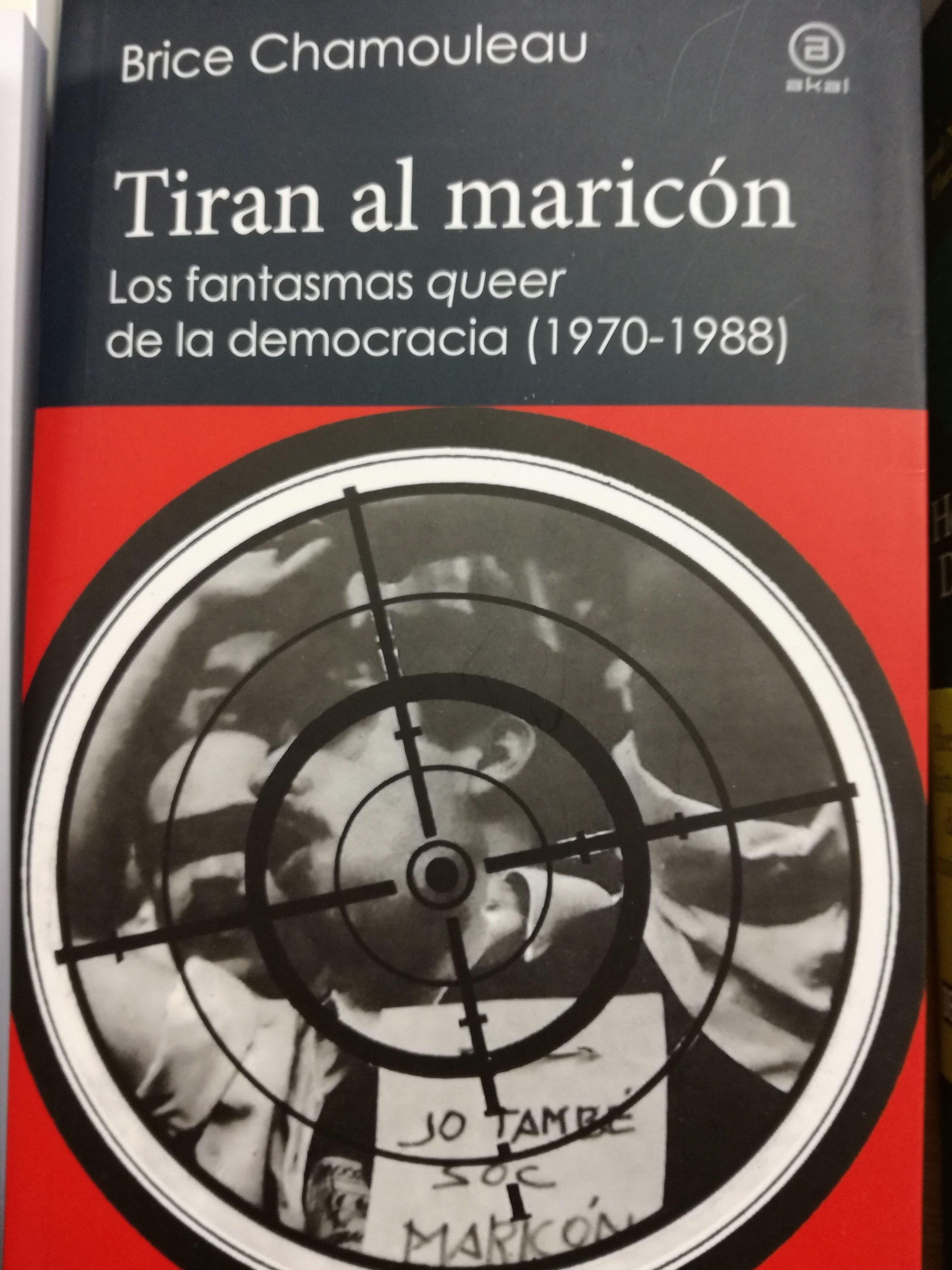 Tiran al maricón  Los fantasmas queer de la democracia: SECCIONES de Librería Nueva Plaza Universitaria