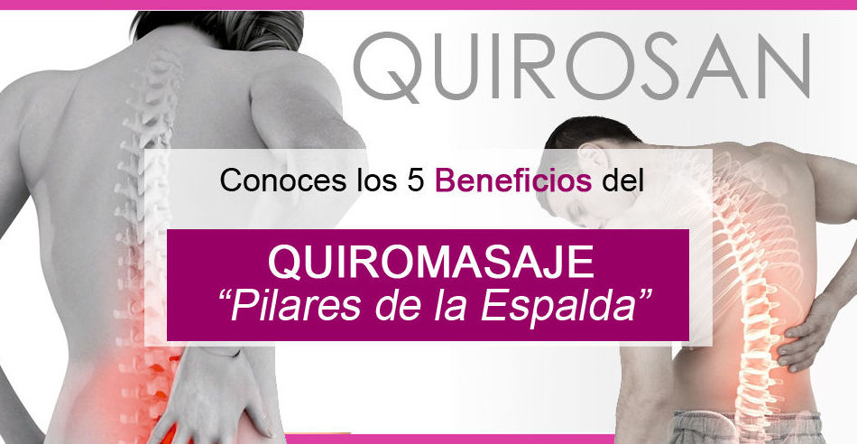 """5 Beneficios del Quiromasaje """"Pilares de la Espalda"""""""