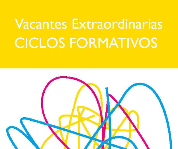 VACANTES EXTRAORDINARIAS ADMISIÓN A CICLOS FORMATIVOS: Servicios e información de Escuela de Arte Elena de la Cruz