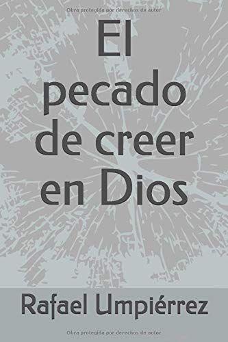 El pecado de creer en Dios:  de Rafael Umpiérrez