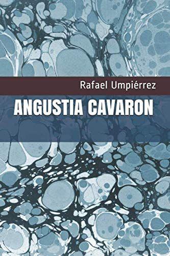 Angustia Cavaron:  de Rafael Umpiérrez