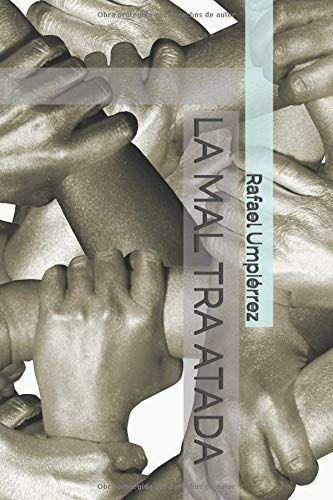 La Mal Tra Atada:  de Rafael Umpiérrez