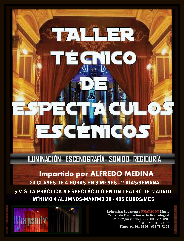 Taller TÉCNICO de ESPECTÁCULOS ESCÉNICOS impartido por Alfredo Medina - 24 clases en 3 meses.