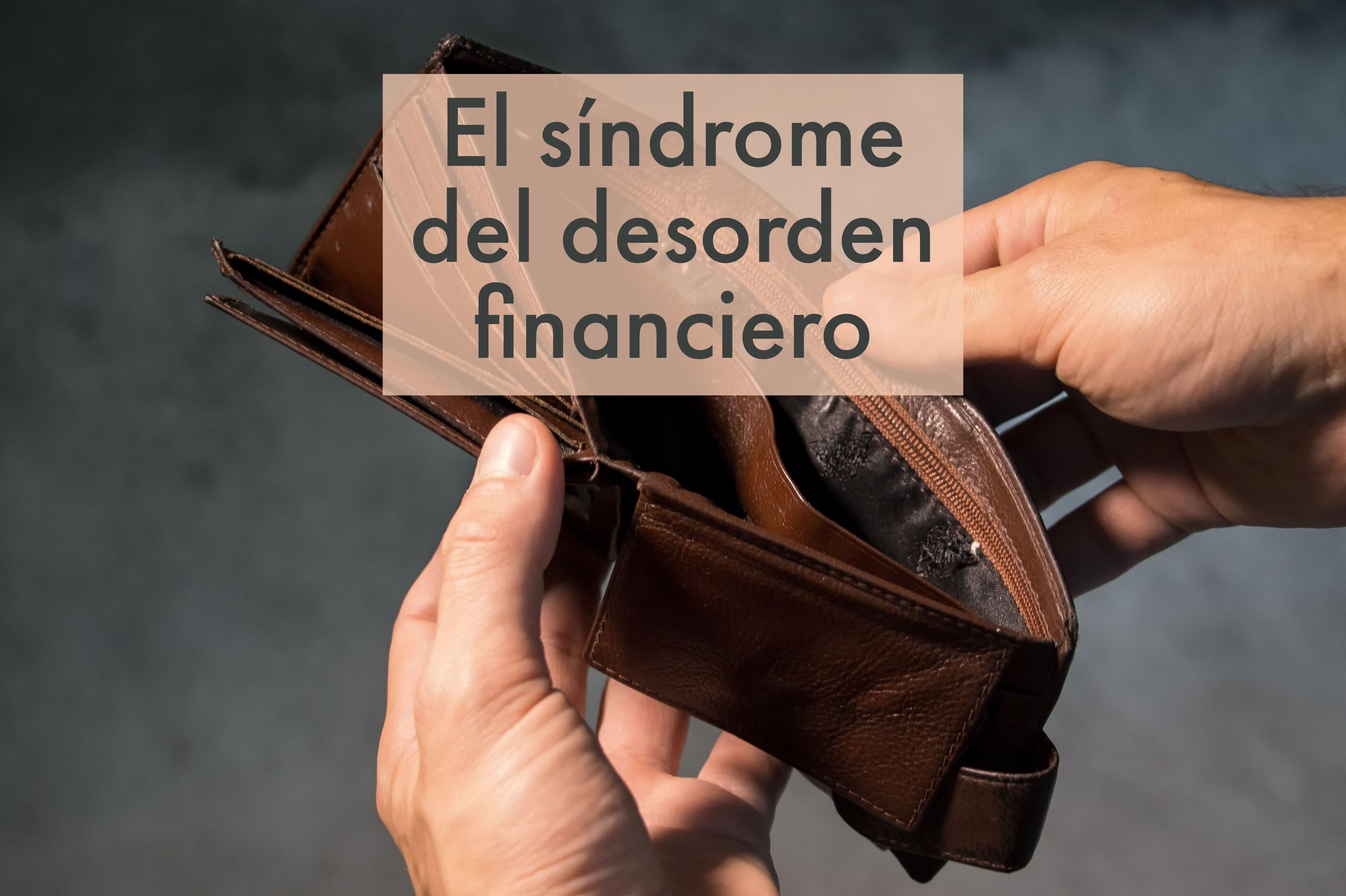 El síndrome del desorden financiero  }}