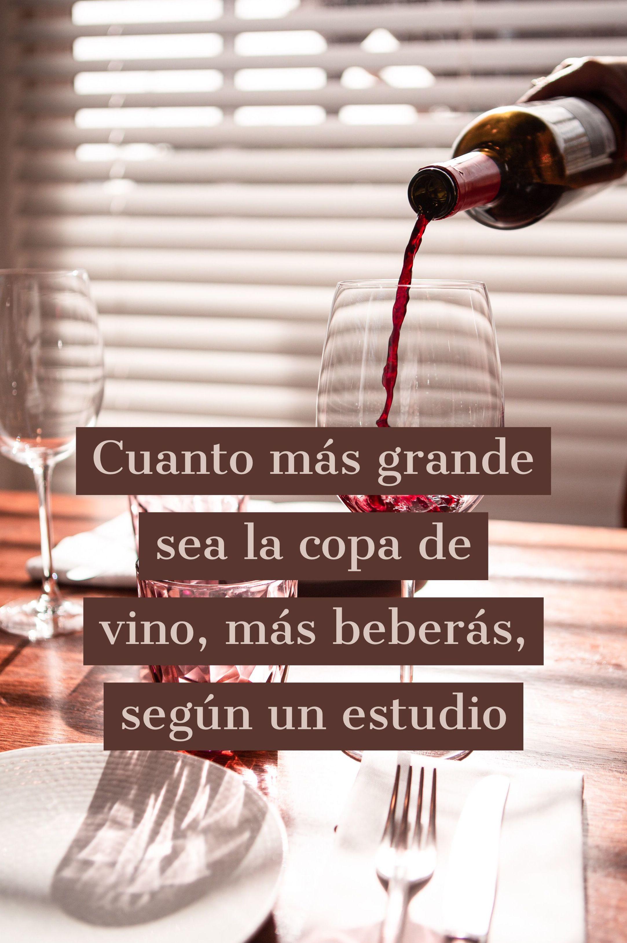 Cuanto más grande sea la copa de vino, más beberás, según un estudio