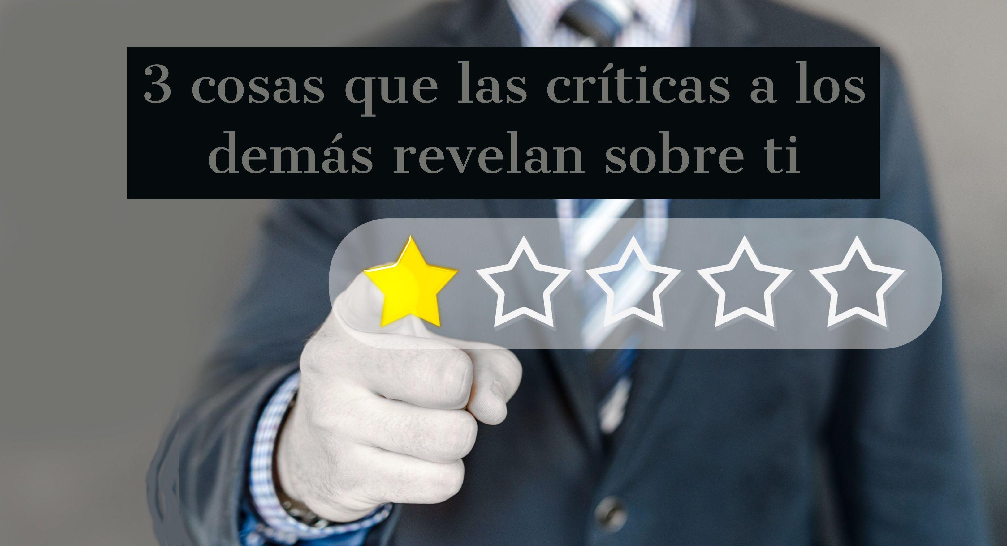 3 cosas que las críticas a los demás revelan sobre ti
