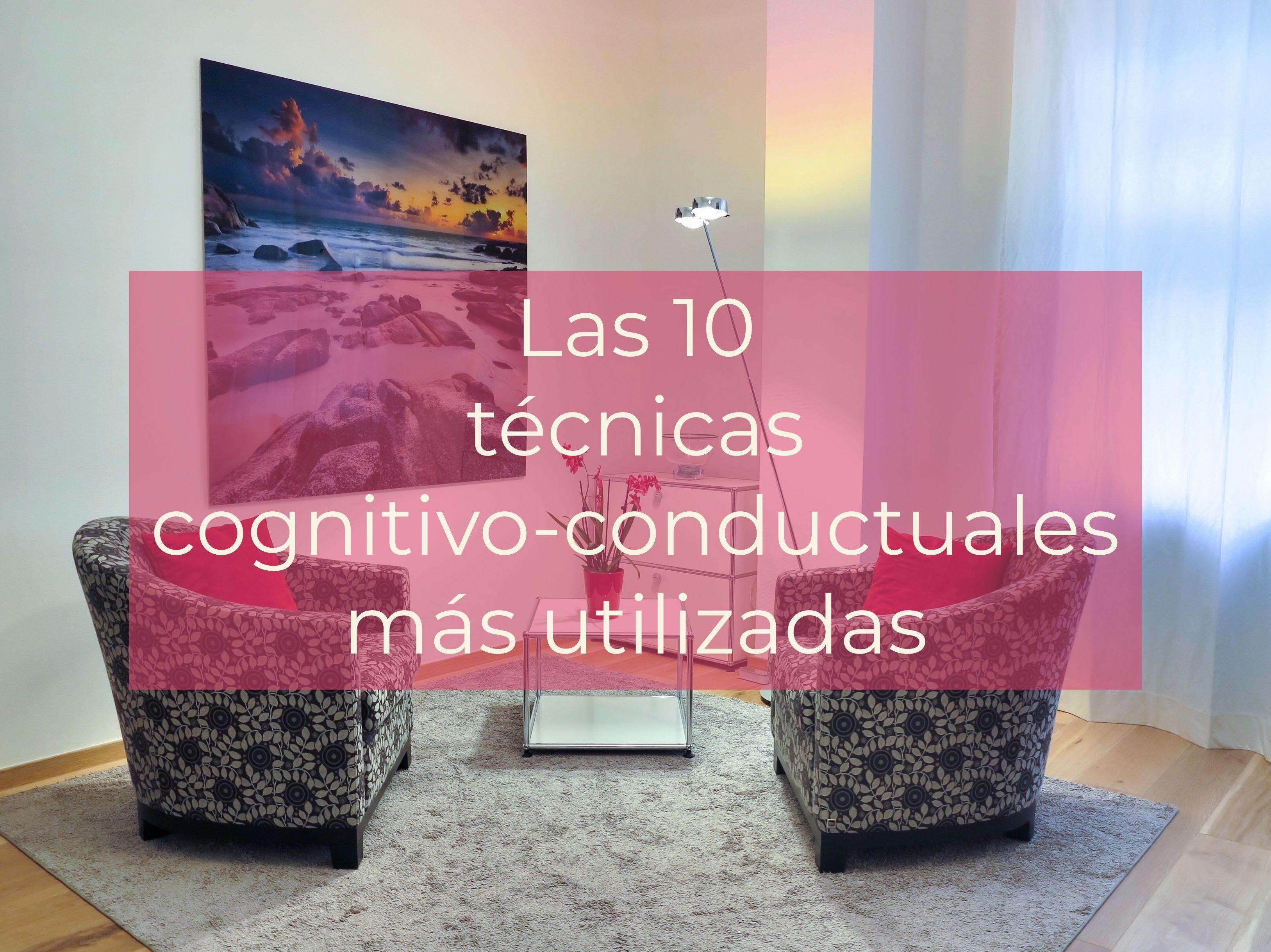 Las 10 técnicas cognitivo-conductuales más utilizadas