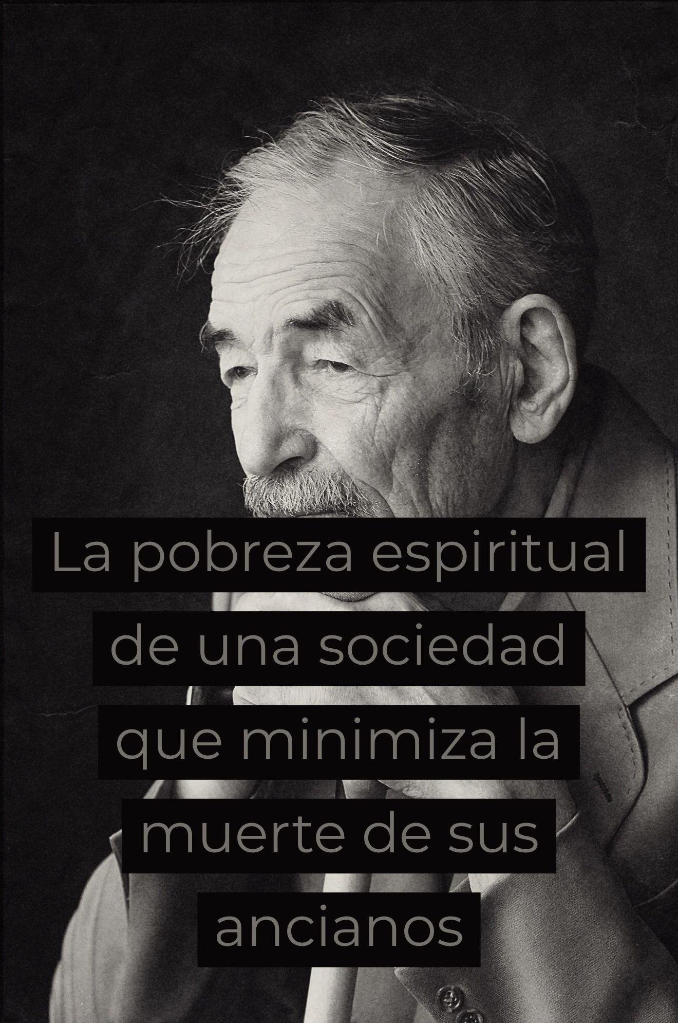 La pobreza espiritual de una sociedad que minimiza la muerte de sus ancianos
