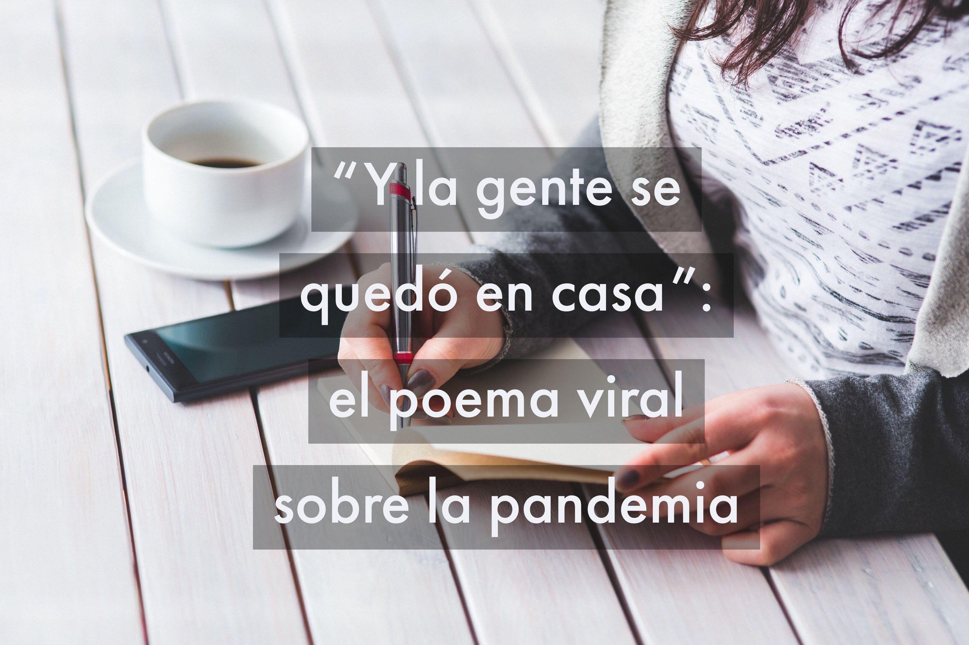 """""""Y la gente se quedó en casa"""": el poema viral sobre la pandemia"""