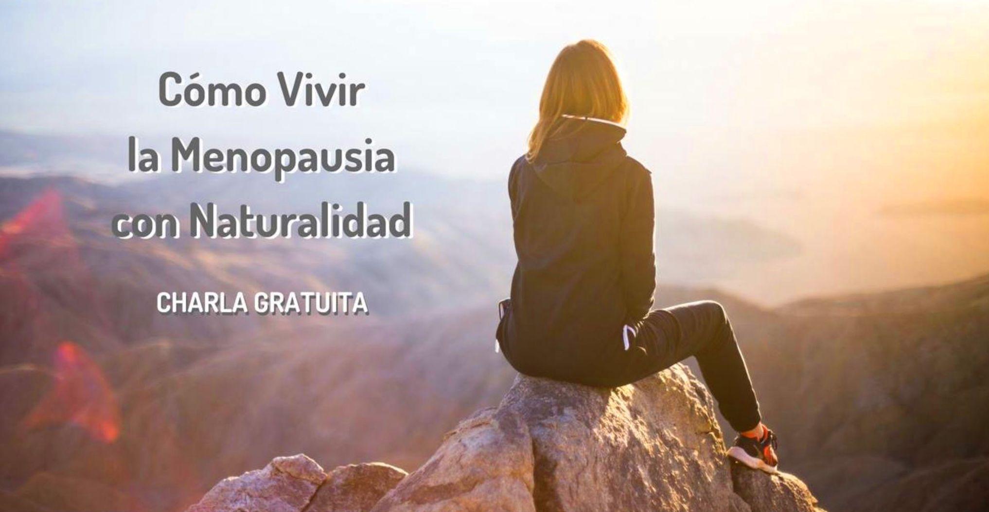 """Charla gratuita """" Como vivir la Menopausia con Naturalidad """" próximo 04/09 a las 18.30h"""