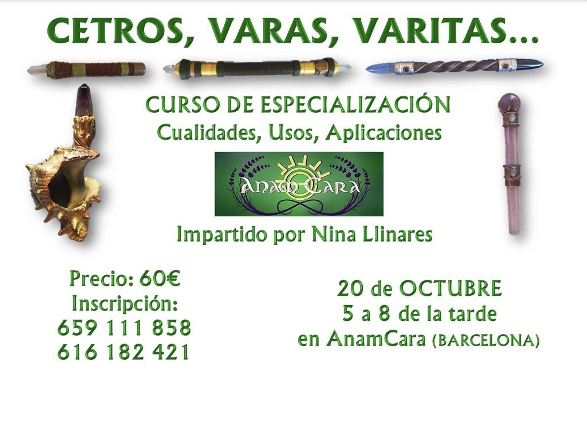 Curso de especialización: CETROS, VARAS, VARITAS...Cualidades usos aplicaciones...próximo 20/10