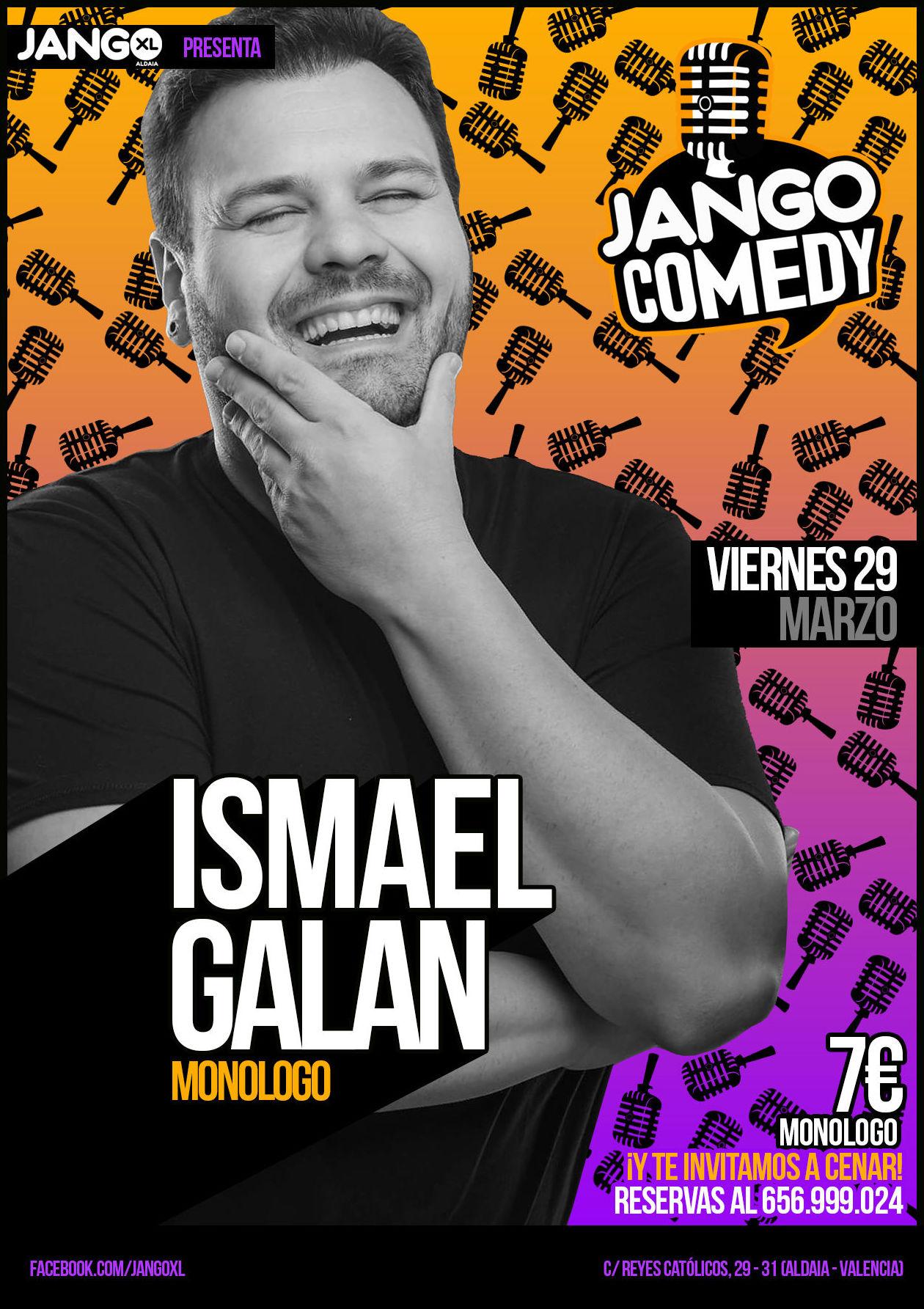 JANGO COMEDY presenta el monologo de Ismael Galán.