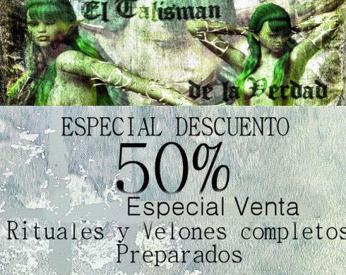 ***ESPECIAL VENTA EN ELTALISMANDELAVERDAD.COM, 50% EN RITUALES Y VELONES PREPARADOS***