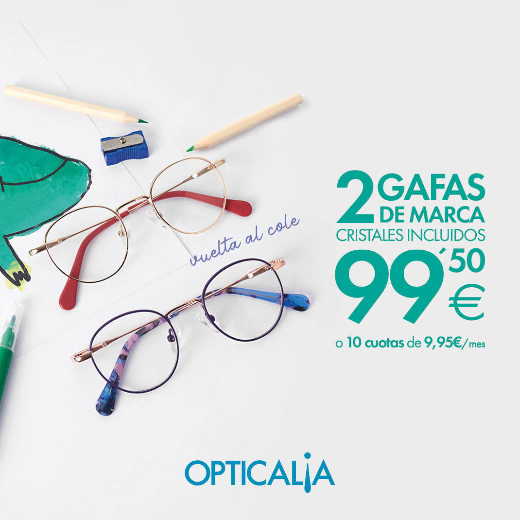 2 GAFAS POR 99,50€ EN OPTICALIA TORRELAGUNA