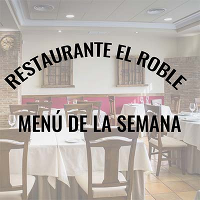 Restaurante El Roble Arganda del Rey Menú de la semana 31 de Agosto al 4 de Septiembre de 2020