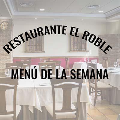 Restaurante El Roble Arganda del Rey Menú de la semana 7 al 11 de Septiembre de 2020