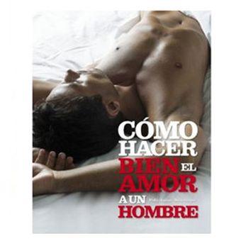 COMO HACER BIEN EL AMOR A UN HOMBRE :  de SEXMIL 1