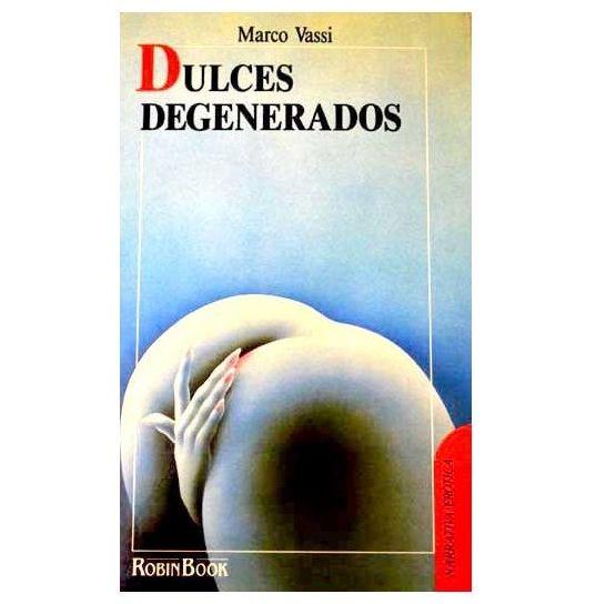 DULCES DEGENERADOS:  de SEXMIL 1