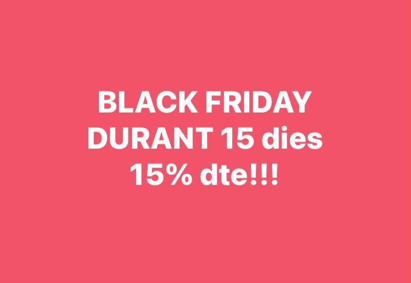 DURANT 15 DIES APROFITA EL BLACK FRIDAY DE SABATERIES LLINÀS!!!!