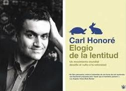 Vivir deprisa no es vivir, es sobrevivir.Carl Honoré