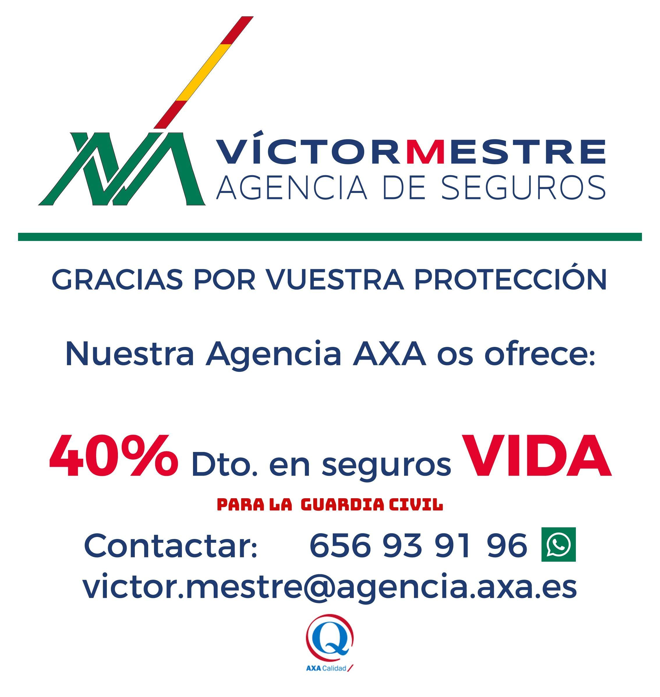 Gracias Guardia Civil. Nuestra Agencia AXA os ofrece un 40% de descuento en vuestro Seguro de Vida .